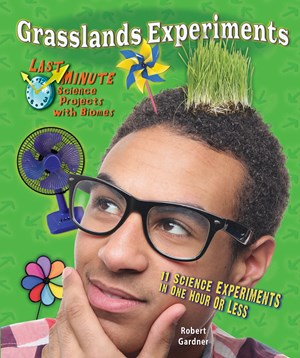 Picture of Grasslands Experiments: 11 Science Experiments in One Hour or Less