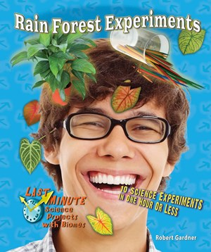 Picture of Rain Forest Experiments: 10 Science Experiments in One Hour or Less