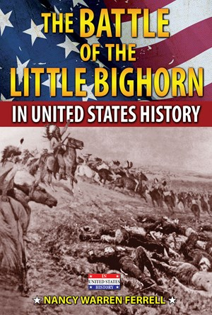Picture of The Battle of the Little Bighorn in United States History:
