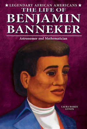 Picture of The Life of Benjamin Banneker: Astronomer and Mathematician