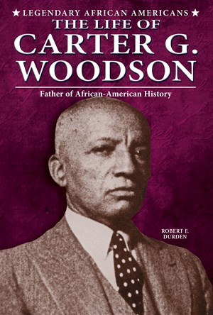 Picture of The Life of Carter G. Woodson: Father of African-American History
