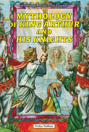 Picture of Mythology of King Arthur and His Knights: