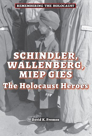 Picture of Schindler, Wallenberg, Miep Gies: The Holocaust Heroes