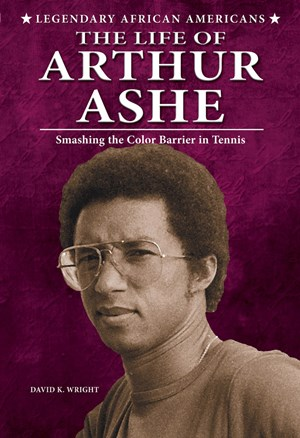 Picture of The Life of Arthur Ashe: Smashing the Color Barrier in Tennis