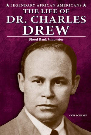 Picture of The Life of Dr. Charles Drew: Blood Bank Innovator