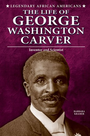 Picture of The Life of George Washington Carver: Inventor and Scientist