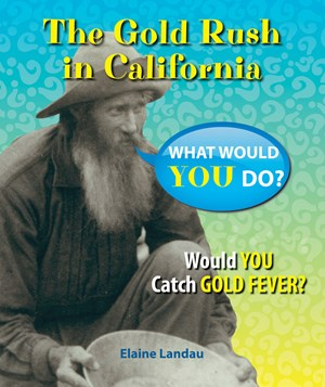 Picture of The Gold Rush in California: Would You Catch Gold Fever?