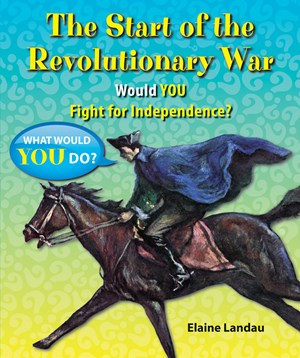 Picture of The Start of the Revolutionary War: Would You Fight for Independence?