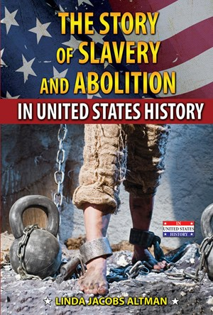 Picture of The Story of Slavery and Abolition in United States History: