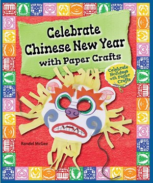 Picture of Celebrate Chinese New Year with Paper Crafts: