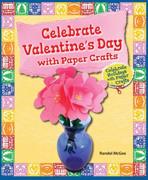 Picture of Celebrate Valentine's Day with Paper Crafts: