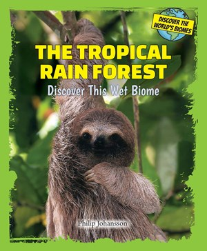 Picture of The Tropical Rain Forest: Discover This Wet Biome