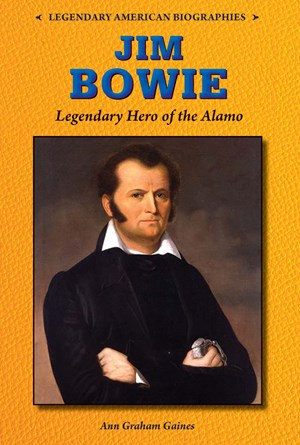 Picture of Jim Bowie: Legendary Hero of the Alamo