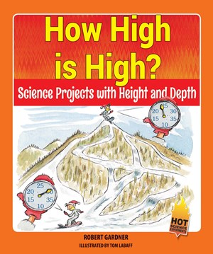 Picture of How High is High?  : Science Projects with Height and Depth
