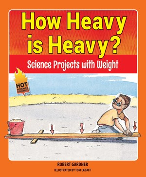 Picture of How Heavy is Heavy? : Science Projects with Weight