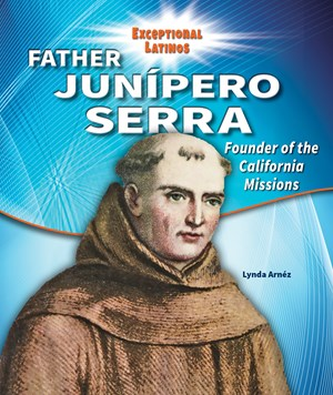 Picture of Father Junipero Serra: Founder of the California Missions