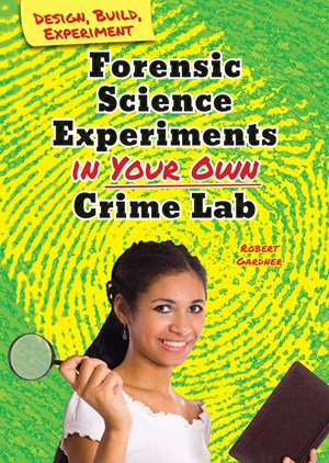 Picture of Forensic Science Experiments in Your Own Crime Lab