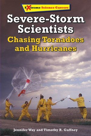Picture of Severe-Storm Scientists: Chasing Tornadoes and Hurricanes