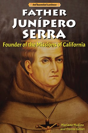 Picture of Father Junipero Serra: Founder of the Missions of California