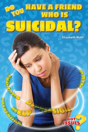 Picture of Do You Have a Friend Who Is Suicidal?: