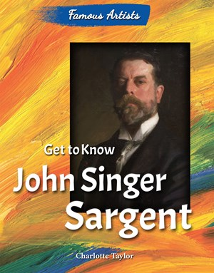 Picture of Get to Know John Singer Sargent: