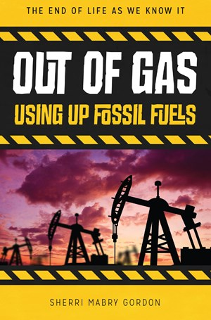 Picture of Out of Gas: Using Up Fossil Fuels