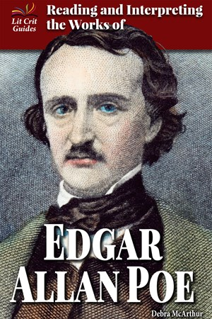 Picture of Reading and Interpreting the Works of Edgar Allan Poe: