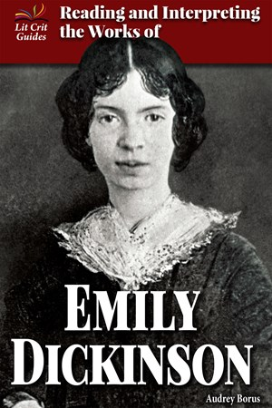 Picture of Reading and Interpreting the Works of Emily Dickinson: