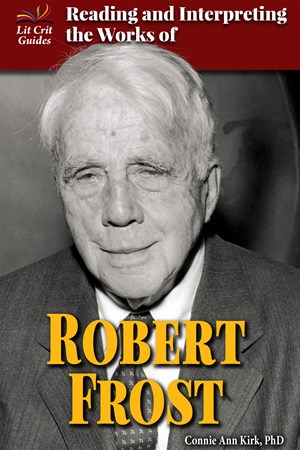 Picture of Reading and Interpreting the Works of Robert Frost: