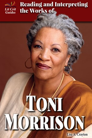 Picture of Reading and Interpreting the Works of Toni Morrison: