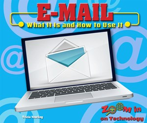 Picture of E-mail: What It Is and How to Use It