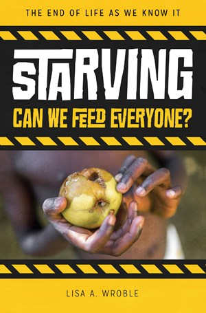 Picture of Starving: Can We Feed Everyone?