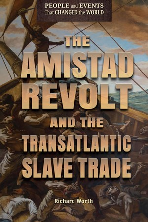 Picture of The Amistad Revolt and the Transatlantic Slave Trade: