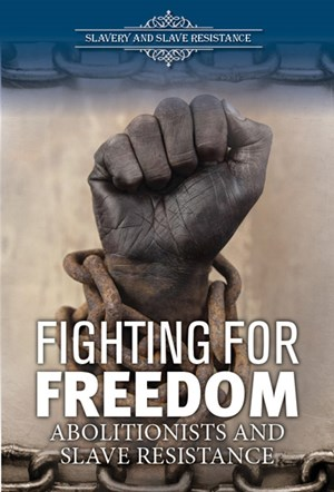 Picture of Fighting for Freedom: Abolitionists and Slave Resistance