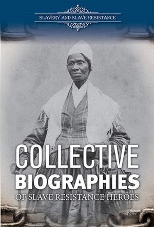 Picture of Collective Biographies of Slave Resistance Heroes: