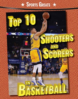 Picture of Top 10 Shooters and Scorers in Basketball: