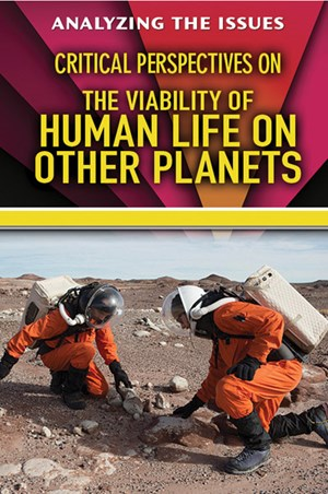 Picture of Critical Perspectives on the Viability of Human Life on Other Planets: