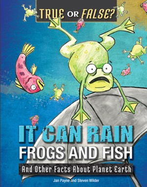 Picture of It Can Rain Frogs and Fish: And Other Facts About Planet Earth