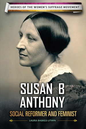 Picture of Susan B. Anthony: Social Reformer and Feminist