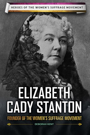 Picture of Elizabeth Cady Stanton: Founder of the Women's Suffrage Movement