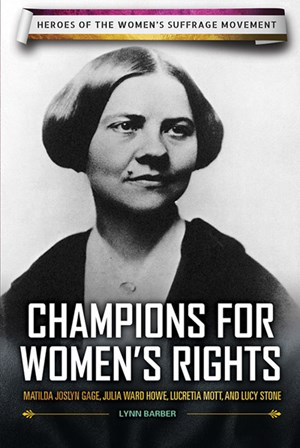 Picture of Champions for Women's Rights: Matilda Joslyn Gage, Julia Ward Howe, Lucretia Mott, and Lucy Stone