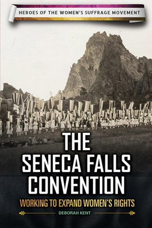 Picture of The Seneca Falls Convention: Working to Expand Women's Rights