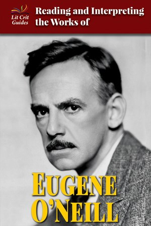Picture of Reading and Interpreting the Works of Eugene O'Neill: