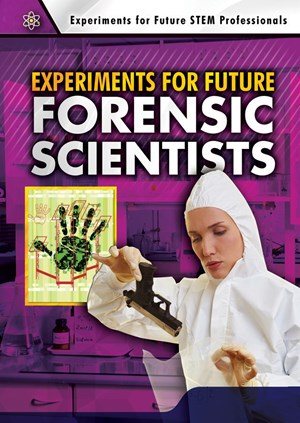 Picture of Experiments for Future Forensic Scientists: