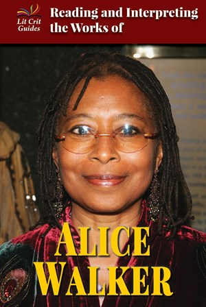 Picture of Reading and Interpreting the Works of Alice Walker: