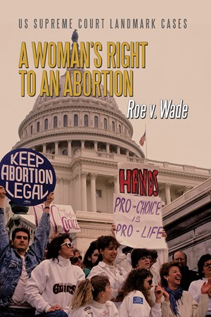 Picture of A Woman's Right to an Abortion: Roe v. Wade