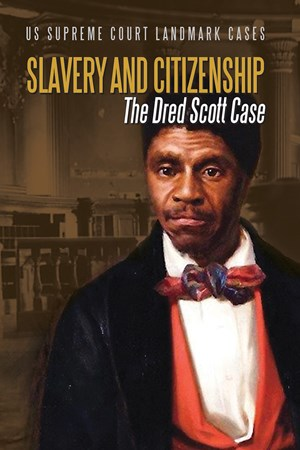 Picture of Slavery and Citizenship: The Dred Scott Case