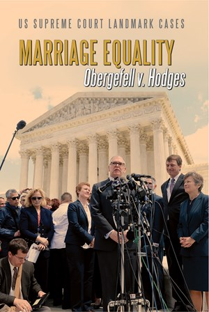Picture of Marriage Equality: Obergefell v. Hodges
