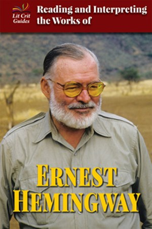 Picture of Reading and Interpreting the Works of Ernest Hemingway: