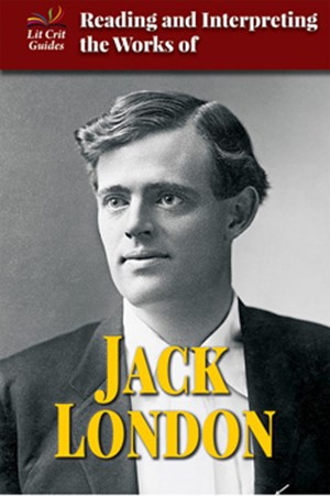 Picture of Reading and Interpreting the Works of Jack London: